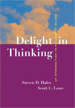Delight in Thinking: An Introduction to Philosophy Reader