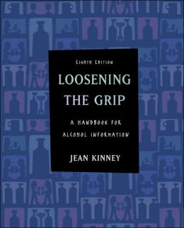 Loosening the Grip: A Handbook of Alcohol Information with PowerWeb