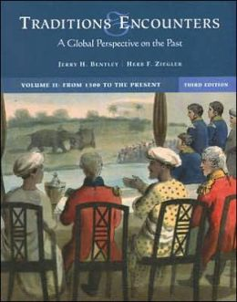 Traditions and Encounters: A Global Perspective on the Past: From 1500 to the Present