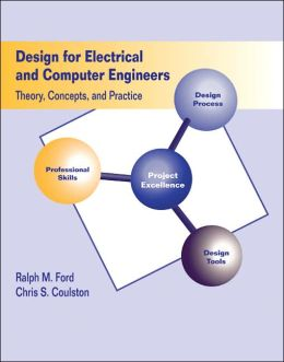 Design for Electrical and Computer Engineers: Theory Concepts and Practice