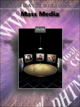 Annual Editions: Mass Media 05/06