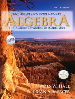 Beginning and Intermediate Algebra: The Language and Symbolism of Mathematics