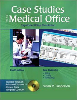 Case Studies for the Medical Office w/ Student Data CD: Capstone Billing Simulation