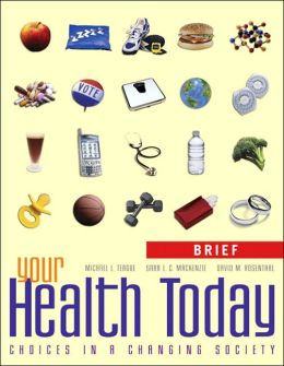 Your Health Today: Choices in a Changing Society, Brief with PowerWeb