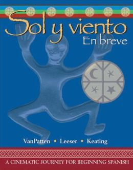 Workbook/Laboratory Manual to accompany Sol y viento: En breve