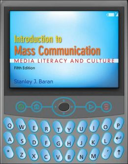 Introduction to Mass Communication: Media Literacy and Culture with Media World DVD-ROM