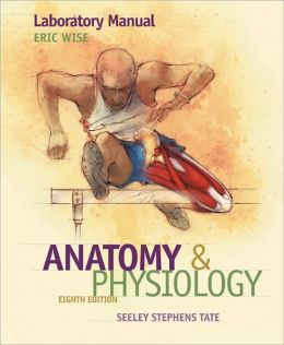 Laboratory Manual to accompany Seeley's Anatomy and Physiology