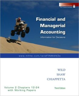 Financial and Managerial Accounting: (Chapters 12-24) softcover with Working Papers