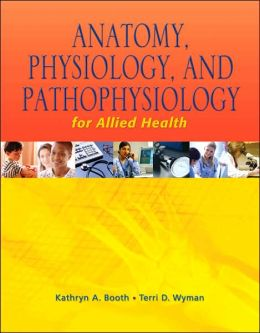Anatomy, Phyisology, and Pathophysiology for Allied Health