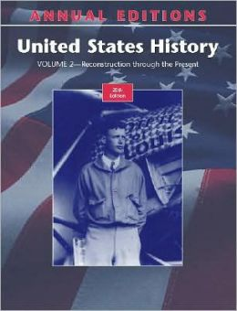 Annual Editions: United States History, Volume 2, 20/e