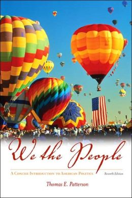 We the People: A Concise Introduction to American Politics