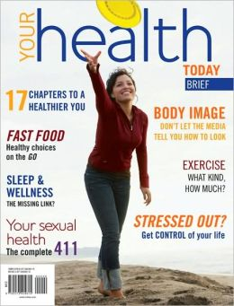 Your Health Today: Choices in a Changing Society, Brief