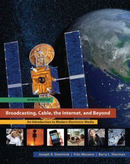 Broadcasting Cable the Internet and Beyond: An Introduction to Modern Electronic Media