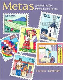Metas: Spanish in Review, Moving Toward Fluency