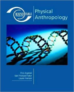 Physical Anthropology   Edition 1 by Elvio Angeloni   9780073515151