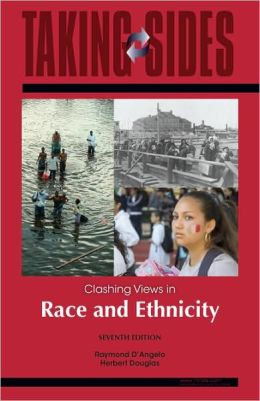 Race and Ethnicity: Taking Sides - Clashing Views in Race and Ethnicity