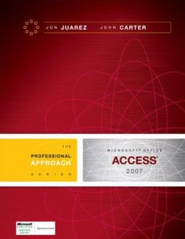 Microsoft Office Access 2007: A Professional Approach