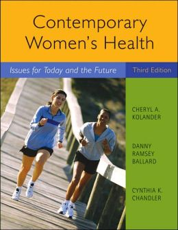 Contemporary Women's Health: Issues for Today and the Future
