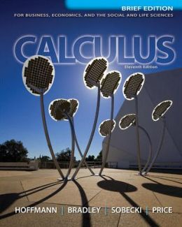 Calculus for Business, Economics, and the Social and Life Sciences