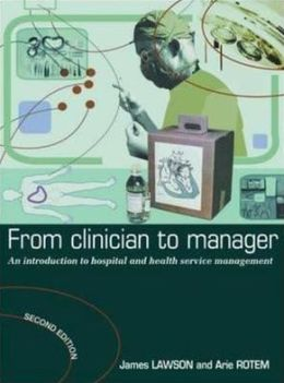 From Clinician to Manager: An Introduction to Hospital and Health Services Management