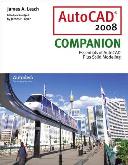 AutoCAD 2008 Companion with AutoDESK 2008 Inventor DVD