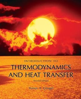 Introduction to Thermodynamics and Heat Transfer + EES Software