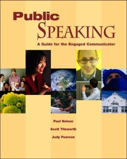 Public Speaking: A Guide for the Engaged Communicator [With CDROM]