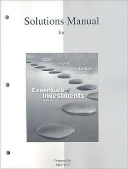 Solutions Manual to Accompany Essentials of Investments