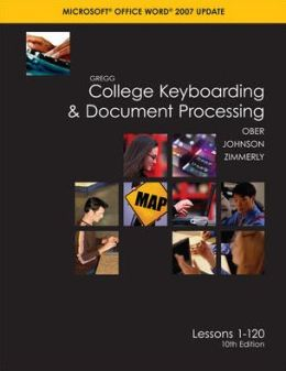 Gregg College Keyboarding & Document Processing (GDP), Word 2007 Update, Kit 3, Lessons 1-120 w/Home Software 2.0