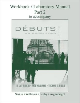Workbook/Laboratory Manual Part 2 to accompany Debuts: An introduction to French