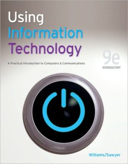 Using Information Technology 9e Introductory Edition