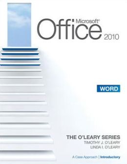 Microsoft Office Word 2010, Introductory Edition: A Case Approach