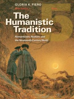 The Humanistic Tradition, Book 5: Romanticism, Realism, and the Nineteenth-Century World