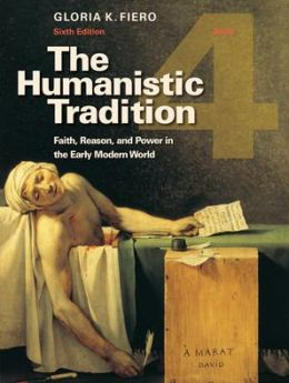 The Humanistic Tradition, Book 4: Faith, Reason, and Power in the Early Modern World