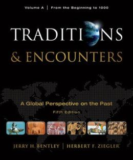 Traditions & Encounters, Volume A: From the Beginning to 1000