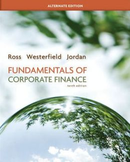 Loose-leaf Fundamentals of Corporate Finance Alternate Edition