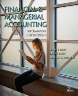 Financial and Managerial Accounting with Connect Plus John Wild, Ken Shaw and Barbara Chiappetta