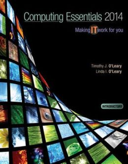 Computing Essentials 2014 Introductory Edition