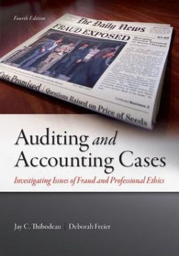 Auditing And Accounting Cases: Investigating Issues Of Fraud And Professional Ethics