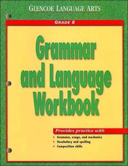 Grammar and Language Workbook: Grade 8
