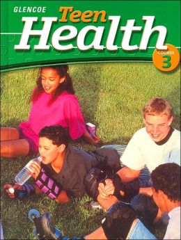 Teen Health Course 3, Student Edition
