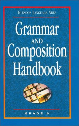 Grammar and Composition Handbook: Grade 6