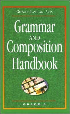 Grammar and Composition Handbook: Grade 8 (Glencoe Language Arts Series)