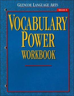 Glencoe Language Arts, Grade 6, Vocabulary Power Workbook