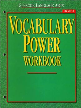 Glencoe Language Arts, Grade 8, Vocabulary Power Workbook
