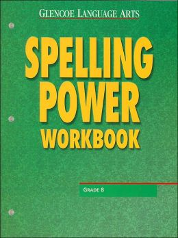 Spelling Power Workbook: Grade 8 (Glencoe Language Arts Series)