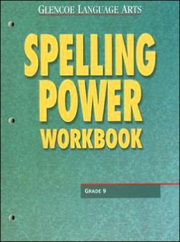 Glencoe Language Arts Spelling Power Workbook Grade 9