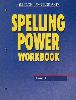 Spelling Power Workbook: Grade 11 (Glencoe Language Arts)