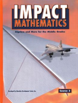 Algebra and More for the Middle Grades: Course 3 (Impact Mathematics Series)