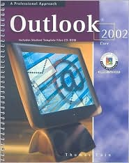 Microsoft Outlook 2002: Core, a Professional Approach, Student Edition with CD-ROM
